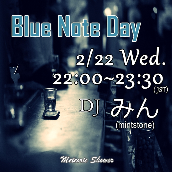 22:00~ Blue Note Day ・・・