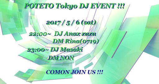 POTETO Tokyo DJ EVENT・・・